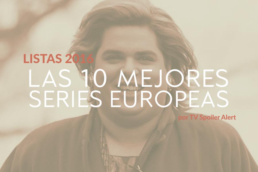 Las 10 mejores series europeas de 2016