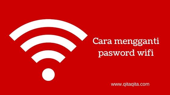 Cara mengganti pasword wifi