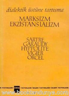 Sartre, Garaudy, Hyppolite, Vigier ve Orcel - Dialektik Üstüne Tartışma