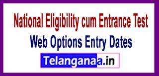 NEET National Eligibility cum Entrance Test  2017 Web Options Entry Dates