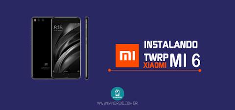 Como Instalar o TWRP no Xiaomi Mi 6 e Como Instalar a Rom Mais Recente?