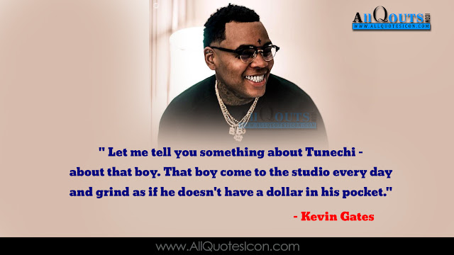 Best-Kevin-Gates-English-quotes-Whatsapp-Pictures-Facebook-HD-Wallpapers-images-inspiration-life-motivation-thoughts-sayings-free