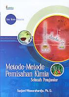 Judul Buku : Seri Kimia Analitik - Metode-Metode Pemisahan Kimia – Sebuah Pengantar