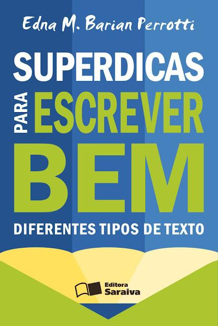 Superdicas Para Escrever Bem Diferentes Tipos de Texto - EDNA M. BARIAN PERROTTI, REINALDO POLITO.jpg