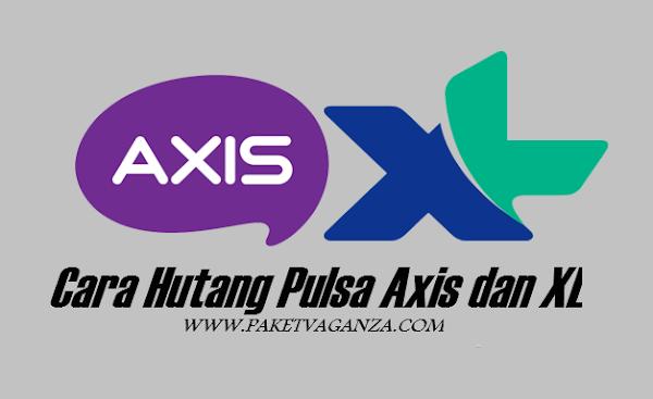 Cara Hutang Pulsa Axis dan XL Terbaru ( Pulsa Siaga ) 2019