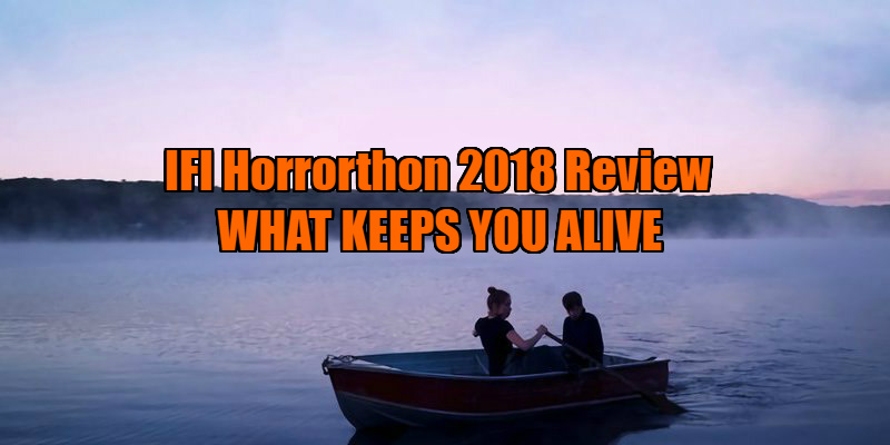 WHAT KEEPS YOU ALIVE review