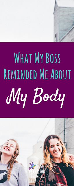 What my boss helped me learn about my body, health, and weightloss.