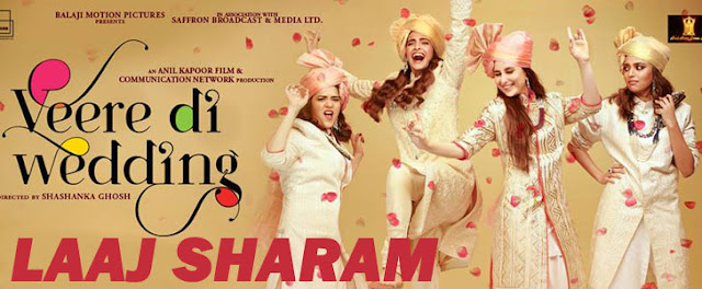 Laaj Sharam Lyrics - Veere Di Wedding
