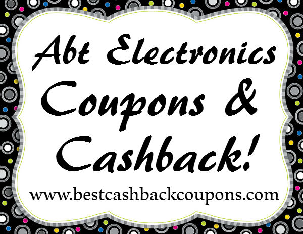 Abt Electronics Cashback & Coupons 2016-2017 May, June, July, August, September, October, November, December