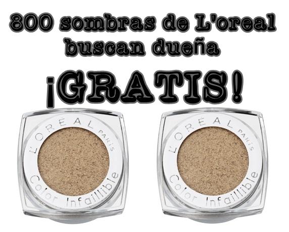 GRATIS 400 SOMBRAS DE LOREAL PARIS