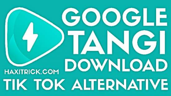 Google Tangi App Free Download For Android and iPhone