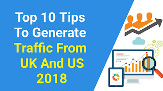 Top 10 Tips To Generate Traffic From UK And US