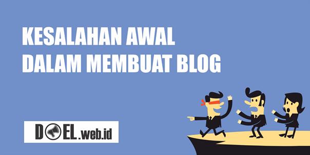 Lima Kesalahan Awal Dalam Membuat Blog Pribadi