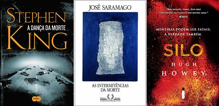 Livros que mostram o apocalipse: A Dança da Morte; As Intermitências da Morte; Silo