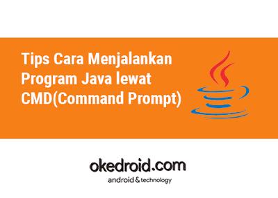 perintah cara menjalankan compile java pada command prompt dengan notepad