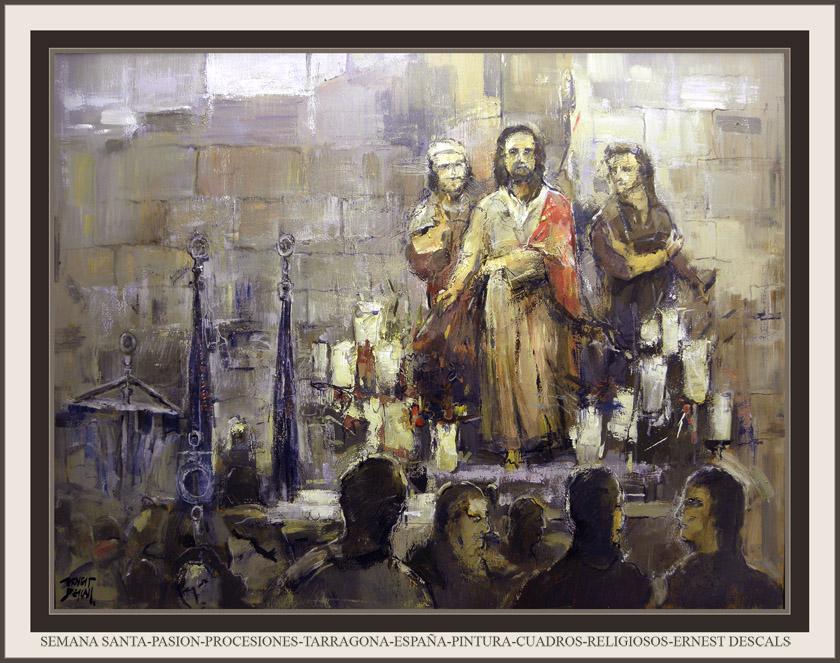 SEMANA SANTA-PASION-JESUS-PROCESIONES-TARRAGONA-ESPAÑA-PINTURA-CUADROS-RELIGIOSOS-ERNEST DESCALS-