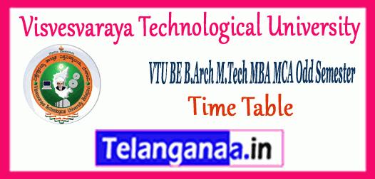 VTU Visvesvaraya Technological University BE B.Arch M.Tech MBA MCA Exam Odd Semester Time Table