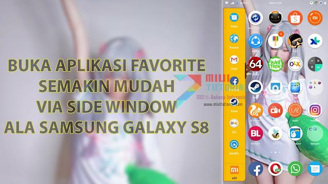 Side Window ala Samsung Galaxy S8: Versi Lain MultiWindow di Smartphone Xiaomi Tanpa Root Sama Sekali! Sudah Coba Belum?!
