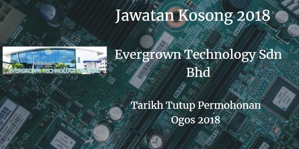 Jawatan Kosong Evergrown Technology Sdn Bhd Ogos 2018