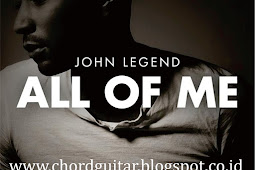 CHORD GITA - John Legend ( All of me )