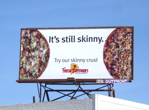 still skinny Fresh Brothers pizza billboard
