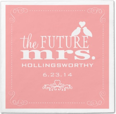 http://www.zazzle.com/future_mrs_bridal_shower_paper_napkins-256653859765349198?rf=238845468403532898