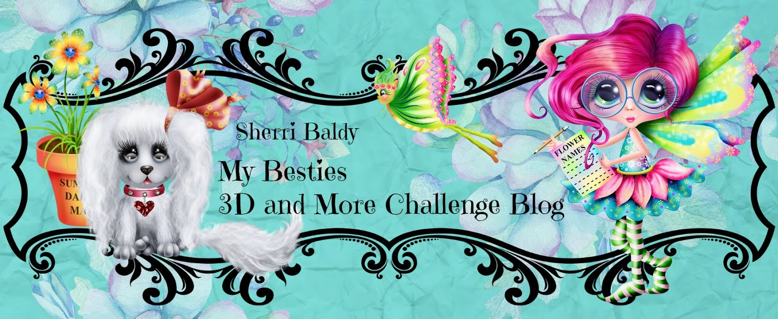 My Besties 3D and More Challenge - Click the photo to visit us!