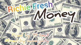 Richiefresh Money, Money Richiefresh, Richie Fresh Money,  Money Richie Fresh, Richie fresh songs