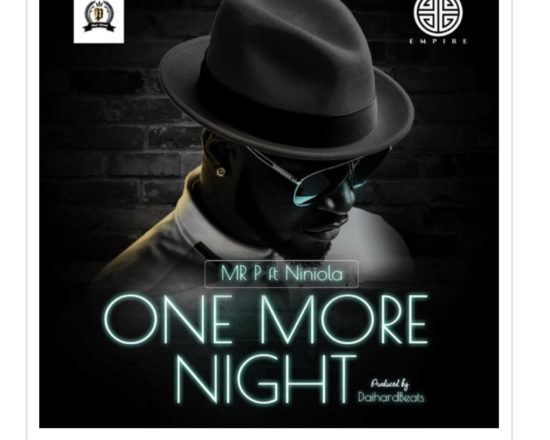 "DOWNLOAD MP3 - Mr P - ""One More Night"" Ft. Niniola"