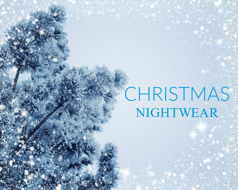 Christmas Nightwear - Beauty Talk With Lauren