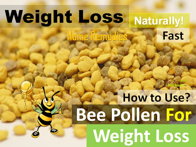 bee pollen for weight loss, how to use bee pollen for weight loss, how to lose weight, home remedies for weight loss, fast weight loss, lose weight overnight, how to burn belly fat, get rid of belly fat, burn body fat, flat tummy, how to get flat belly, burn calories