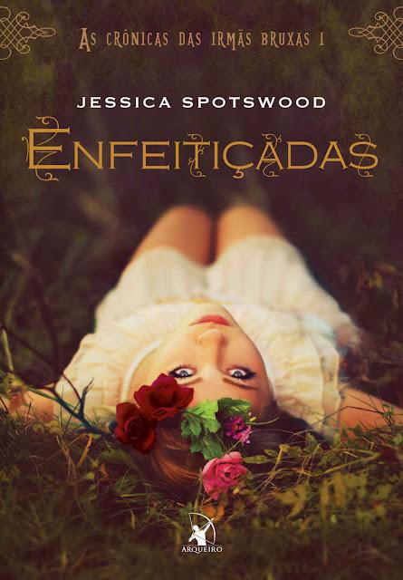 Enfeitiçadas Jessica Spotswood