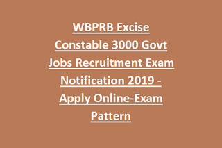 WBPRB Excise Constable 3000 Govt Jobs Recruitment Exam Notification 2019 -Apply Online-Exam Pattern