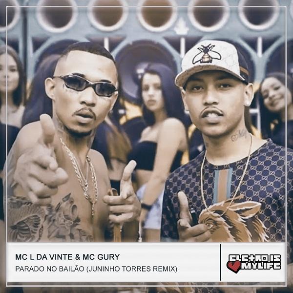 Mc L Da Vinte & Mc Gury - Parado No Bailão (Juninho Torres Remix)