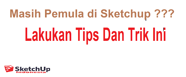 Tips And Trick Sketchup For Beginners