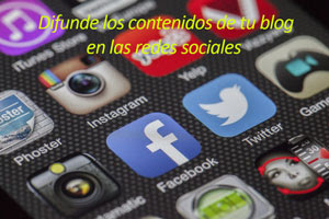 Difunde tu blog en la redes sociales
