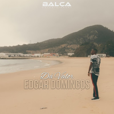 Edgar Domingos - Dá Valor (2018) [Download]