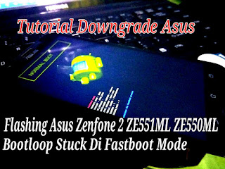 fix asus zenfone 2 ze551ml ze550ml stuck on fastboot mode, no recovery