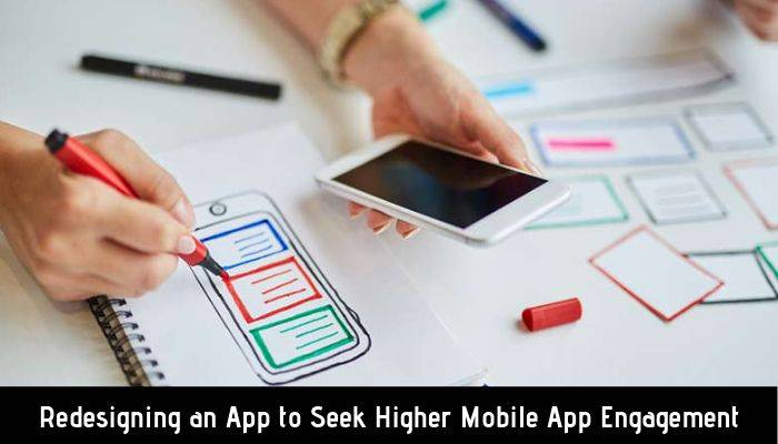 Redesigning An App To Seek Higher Mobile App Engagement