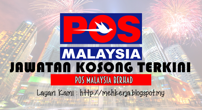Jawatan Kosong Terkini 2016 di POS Malaysia Berhad