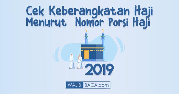 Cara Cek Keberangkatan Haji Menurut Nomor Porsi Haji Terbaru 2019
