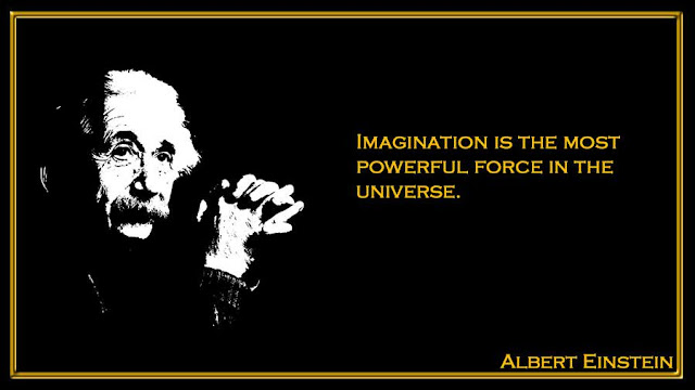 Imagination is the most powerful force in the universe Albert Einstein quotes