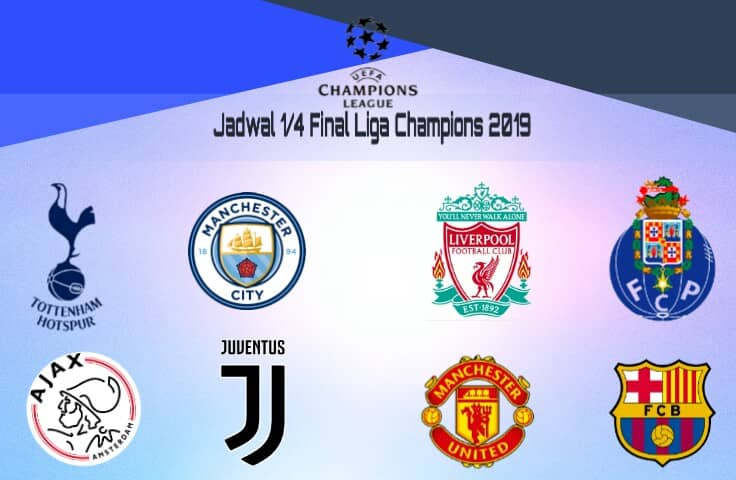 Jadwal perempat final liga champions 2019