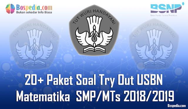 20 Paket Soal Try Out USBN Matematika Untuk SMP/MTs Terbaru 2018/2019