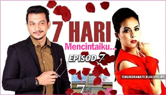 Drama 7 Hari Mencintaiku – Episod 7