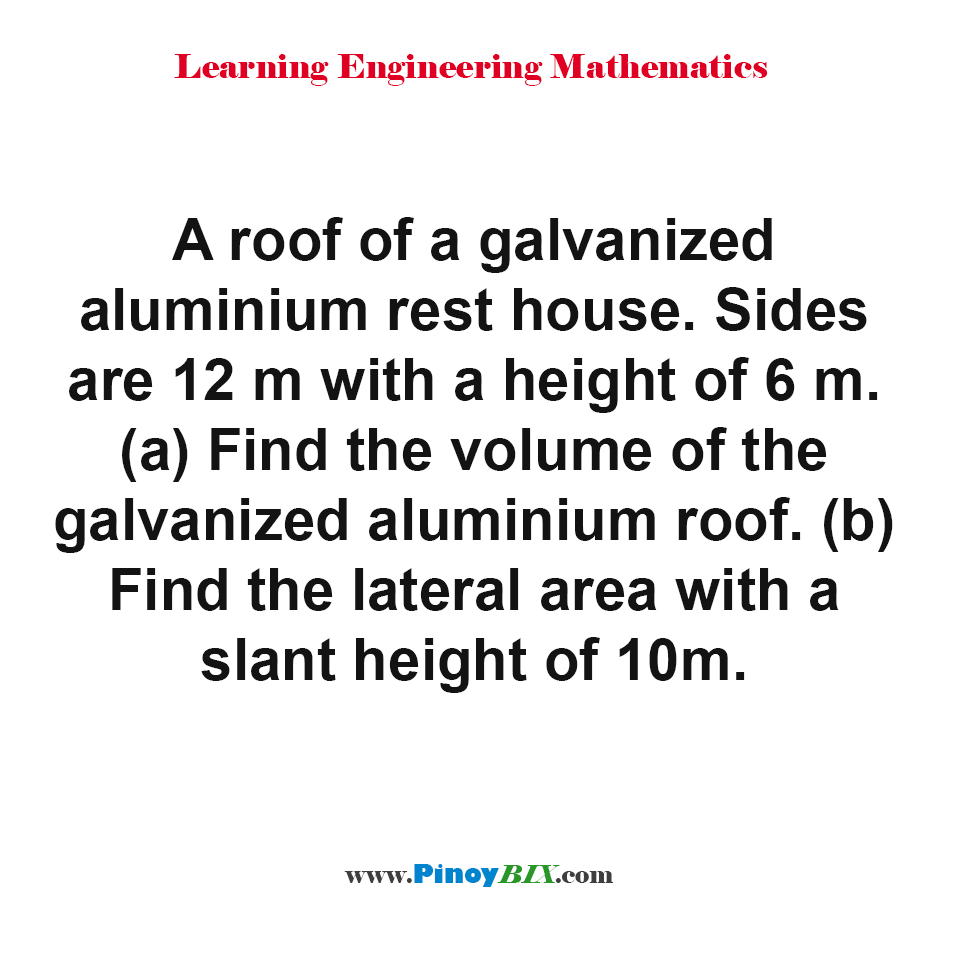 Find the volume and lateral area of the galvanized aluminium roof