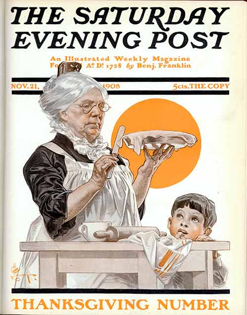 Vintage magazine cover The Saturday Evening Post. Thanksgiving 1908. Grandma making a pie by J.C. Leyendecker. Was She on the Mayflower and other stories of giving thanks. marchmatron.com