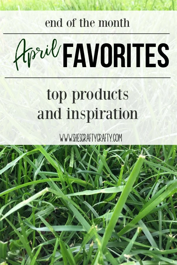 end of the month, April Favorites, top products and inspiration for the month