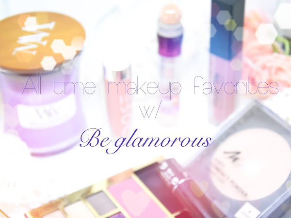 All time makeup favorites w/ Be Glamorous