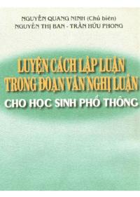 Luyện Cách Lập Luận Trong Đoạn Văn Nghị Luận Cho Học Sinh Phổ Thông - Nguyễn Quang Ninh